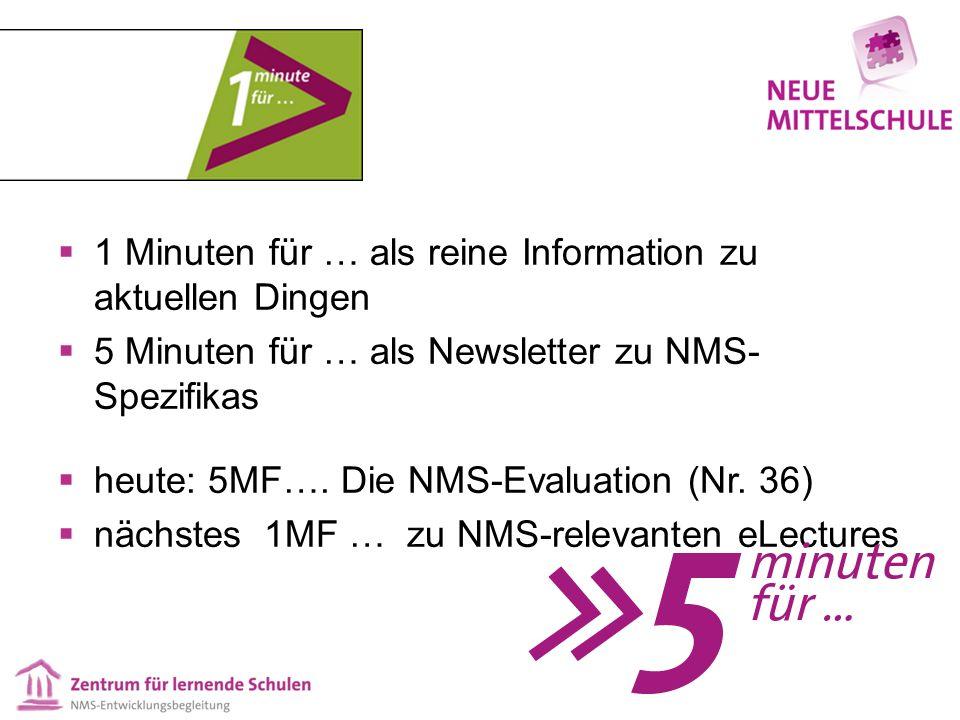  1 Minuten für … als reine Information zu aktuellen Dingen  5 Minuten für … als Newsletter zu NMS- Spezifikas  heute: 5MF…. Die NMS-Evaluation (Nr.