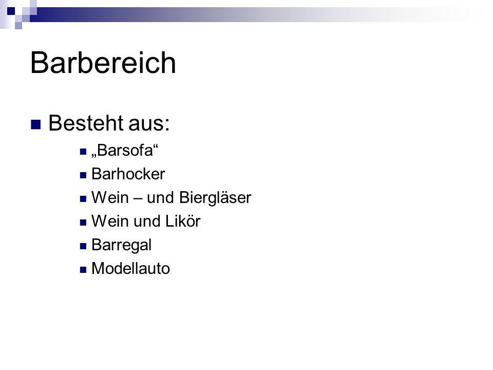 """Barbereich Besteht aus: """"Barsofa Barhocker Wein – und Biergläser Wein und Likör Barregal Modellauto"""