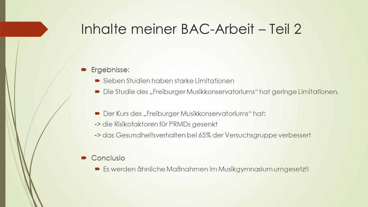 """Inhalte meiner BAC-Arbeit – Teil 2  Ergebnisse:  Sieben Studien haben starke Limitationen  Die Studie des """"Freiburger Musikkonservatoriums hat geringe Limitationen."""