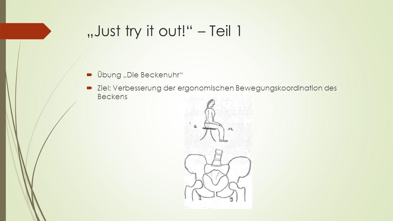 """""""Just try it out! – Teil 1  Übung """"Die Beckenuhr  Ziel: Verbesserung der ergonomischen Bewegungskoordination des Beckens"""
