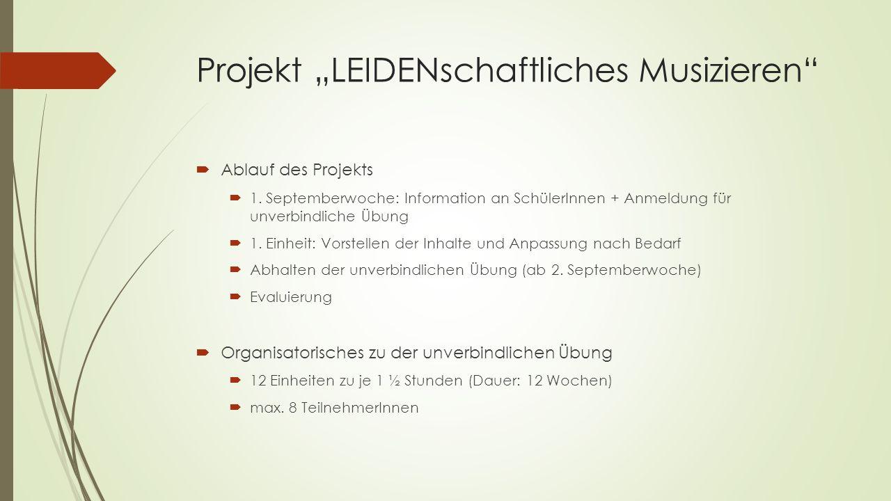 """Projekt """"LEIDENschaftliches Musizieren  Ablauf des Projekts  1."""