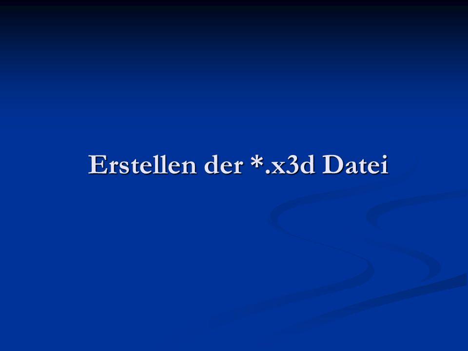 Erstellen der *.x3d Datei