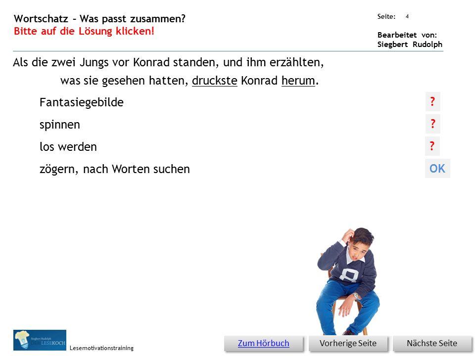 Übungsart: Seite: Bearbeitet von: Siegbert Rudolph Lesemotivationstraining 3 13 Monster gibt es nicht – bitte klicken.