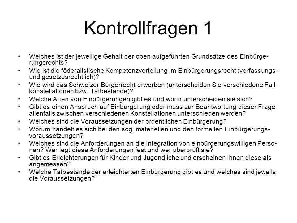 Kontrollfragen 2 Unter welchen Voraussetzungen steht die Wiedereinbürgerung.