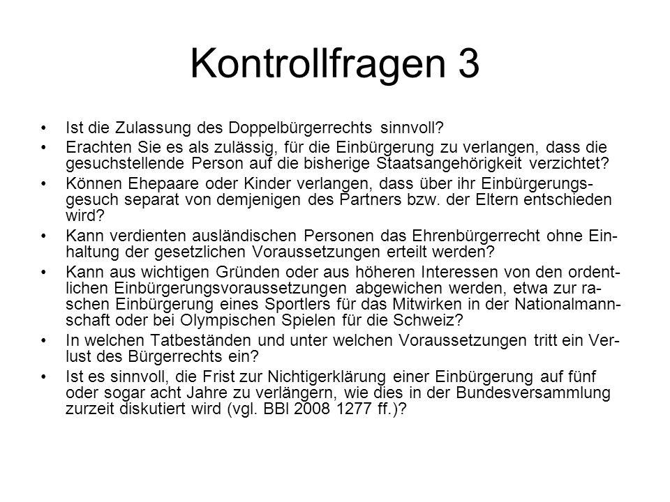 Kontrollfragen 3 Ist die Zulassung des Doppelbürgerrechts sinnvoll.