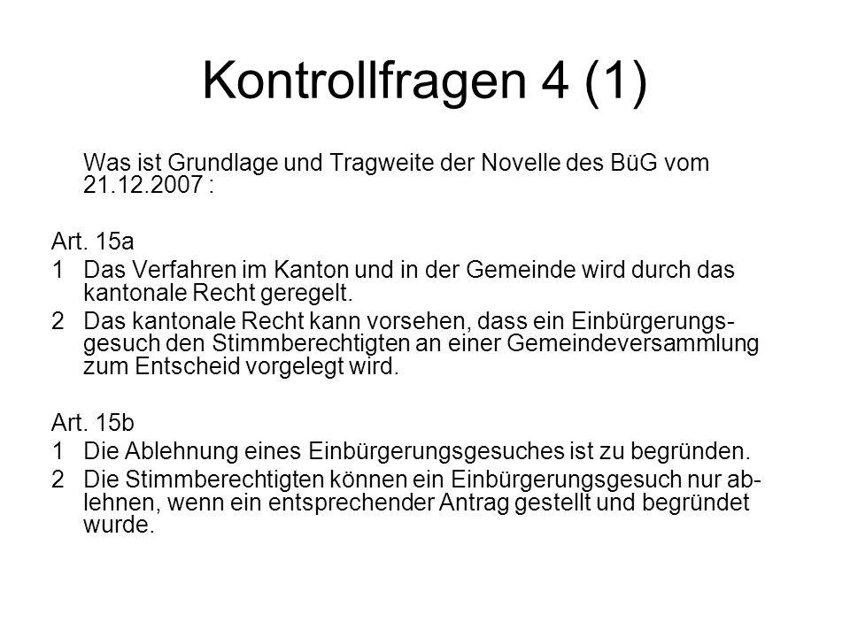 Kontrollfragen 4 (1) Was ist Grundlage und Tragweite der Novelle des BüG vom 21.12.2007 : Art.