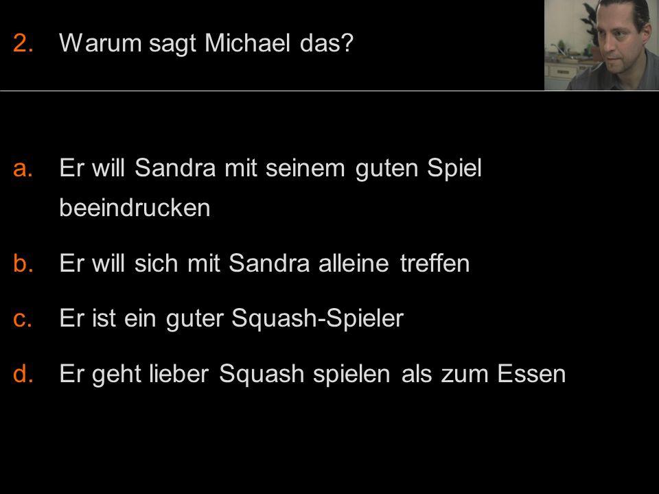 2.Warum sagt Michael das.