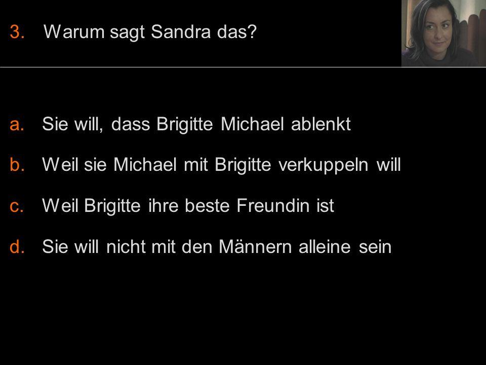 3.Warum sagt Sandra das.