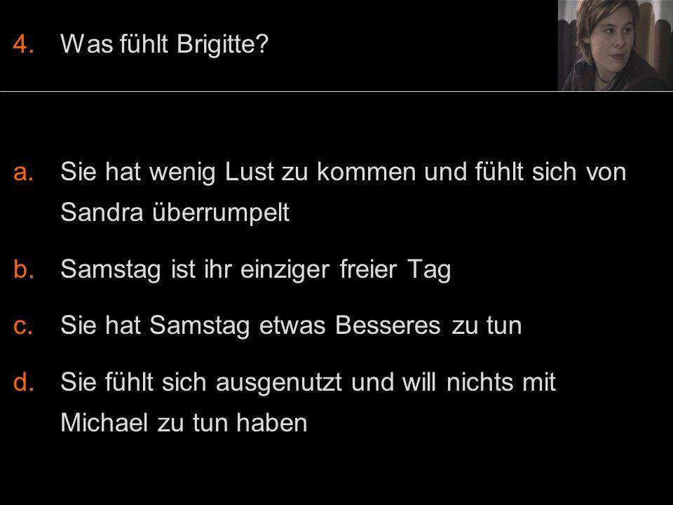 4.Was fühlt Brigitte.