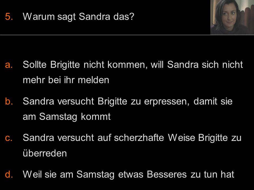 5.Warum sagt Sandra das.