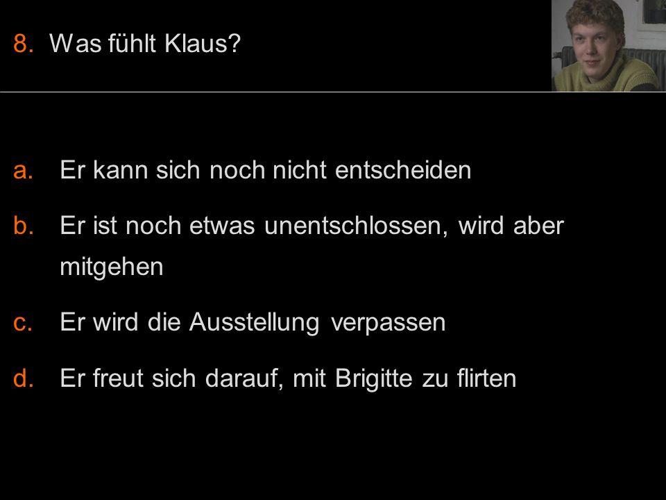 8. Was fühlt Klaus.