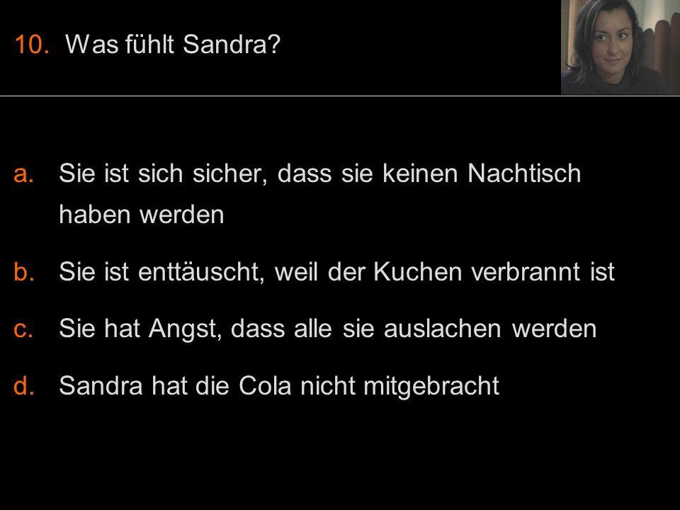 10. Was fühlt Sandra.