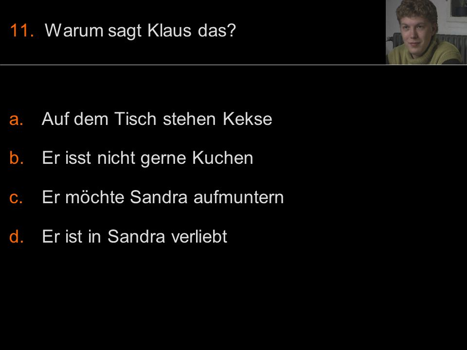 11. Warum sagt Klaus das.