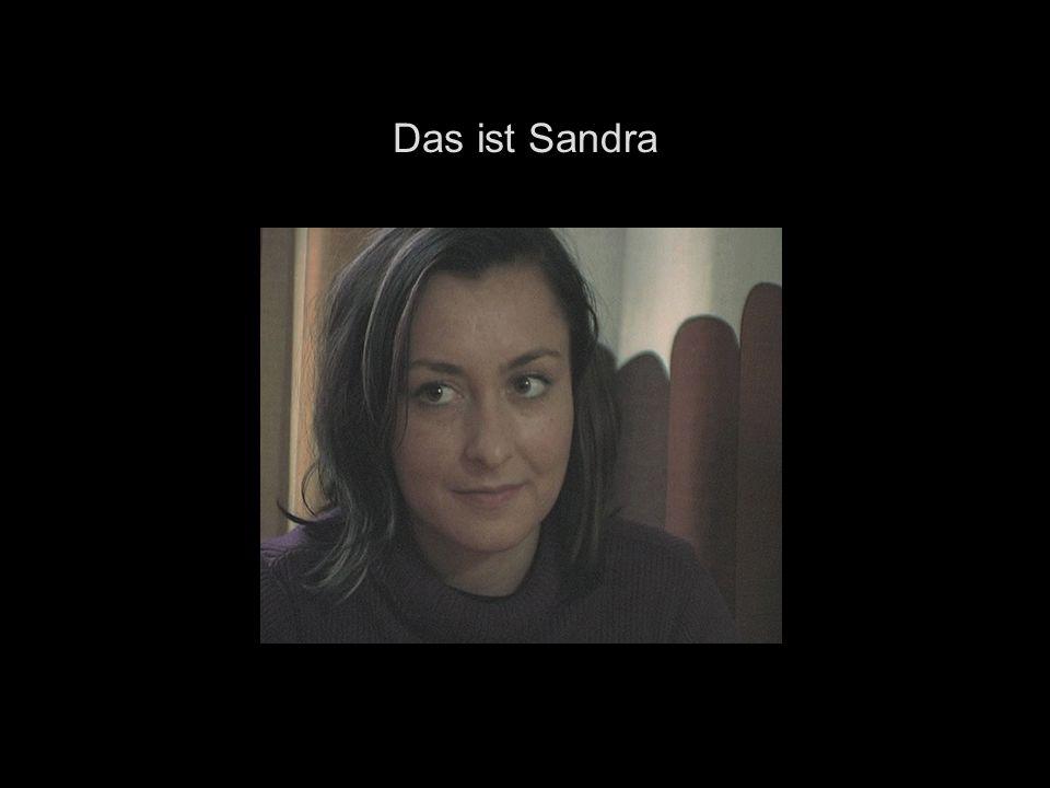 Das ist Sandra
