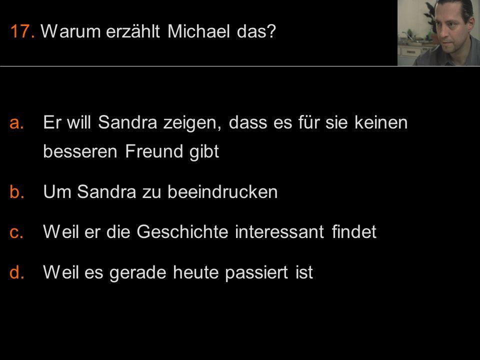 17. Warum erzählt Michael das.