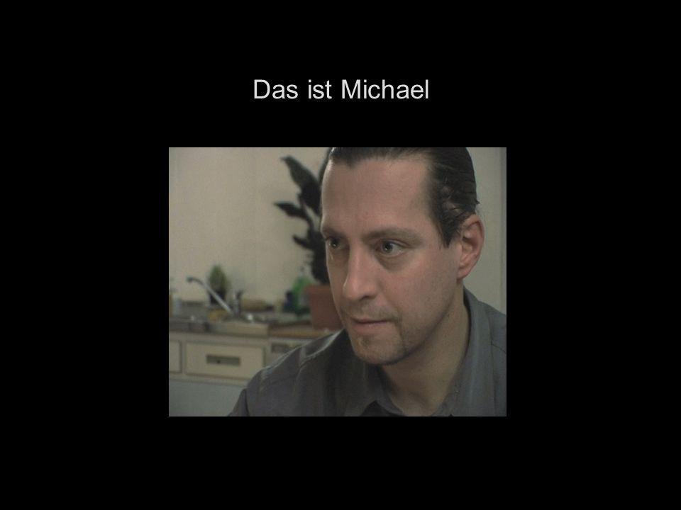 Das ist Michael
