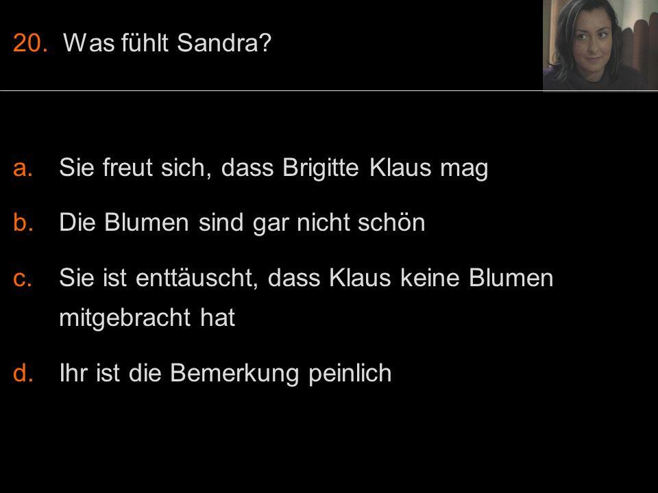 20. Was fühlt Sandra.