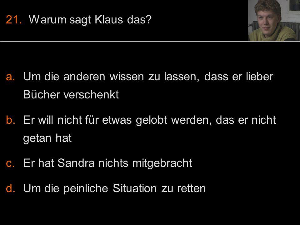 21. Warum sagt Klaus das.
