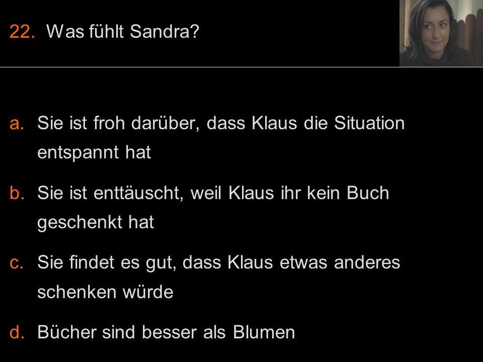 22. Was fühlt Sandra.