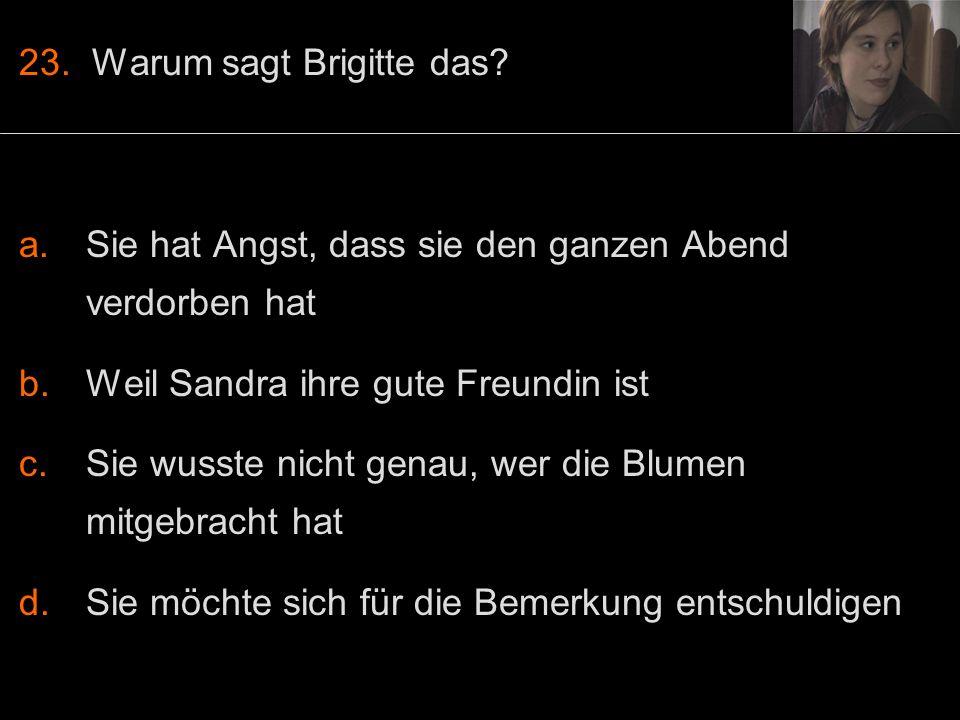 23. Warum sagt Brigitte das.