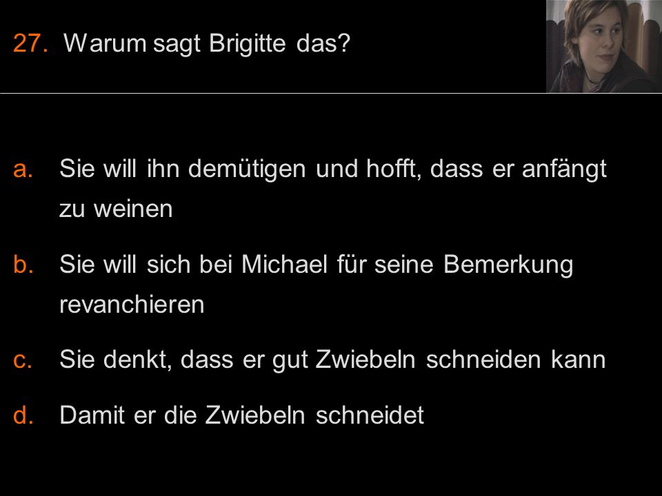 27. Warum sagt Brigitte das.