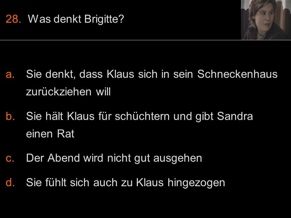 28. Was denkt Brigitte.