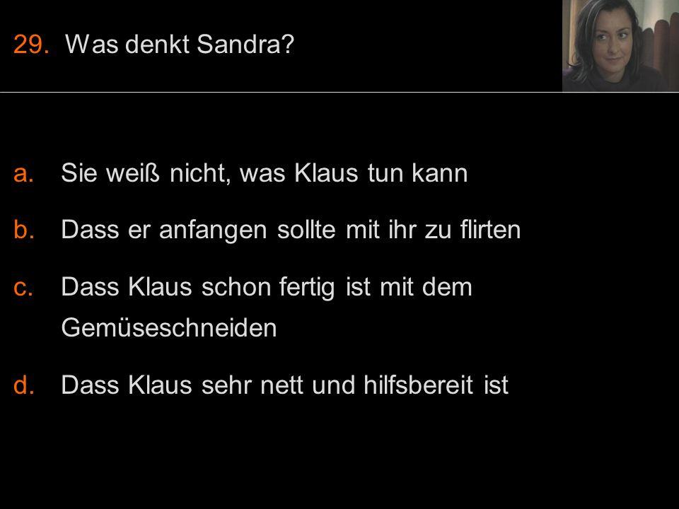 29. Was denkt Sandra.