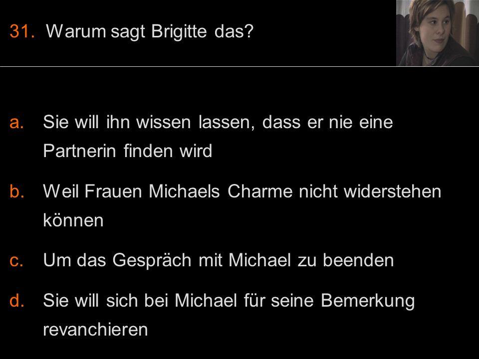 31. Warum sagt Brigitte das.