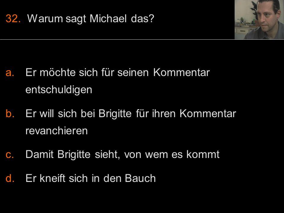 32. Warum sagt Michael das.