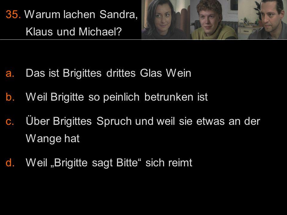 35. Warum lachen Sandra, Klaus und Michael.
