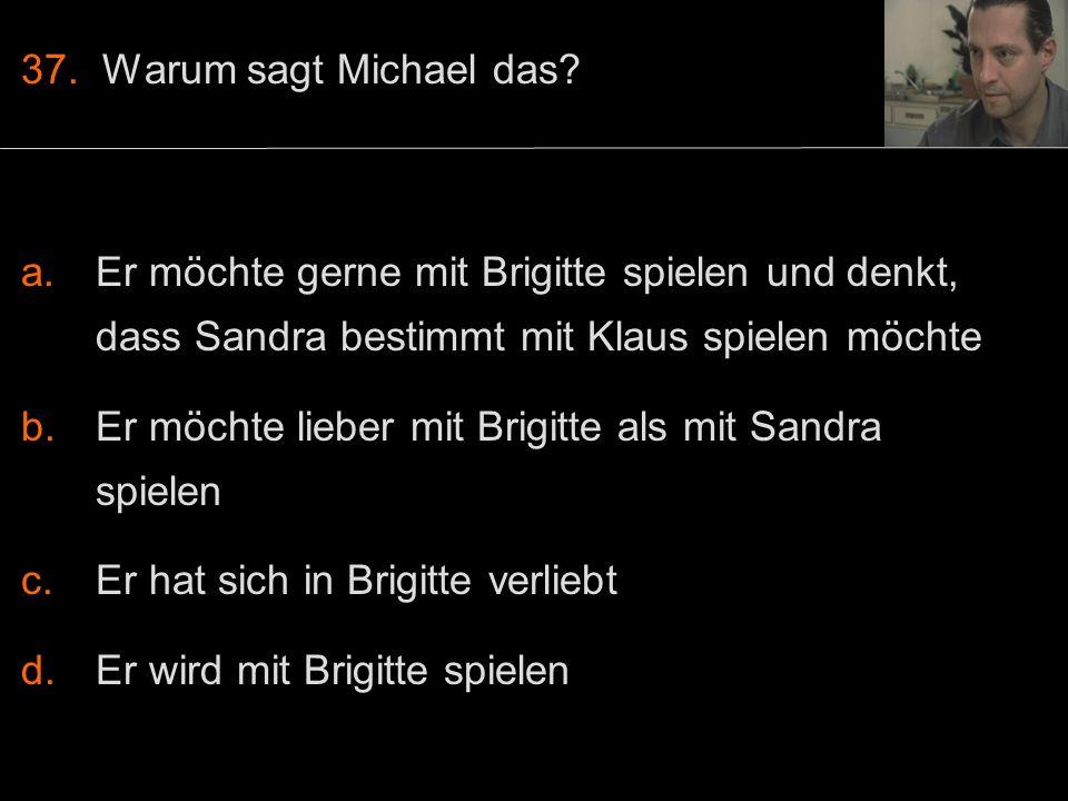 37. Warum sagt Michael das.