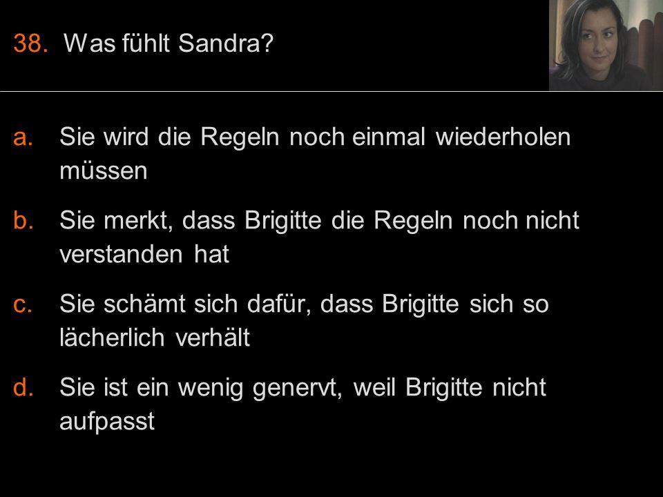 38. Was fühlt Sandra.