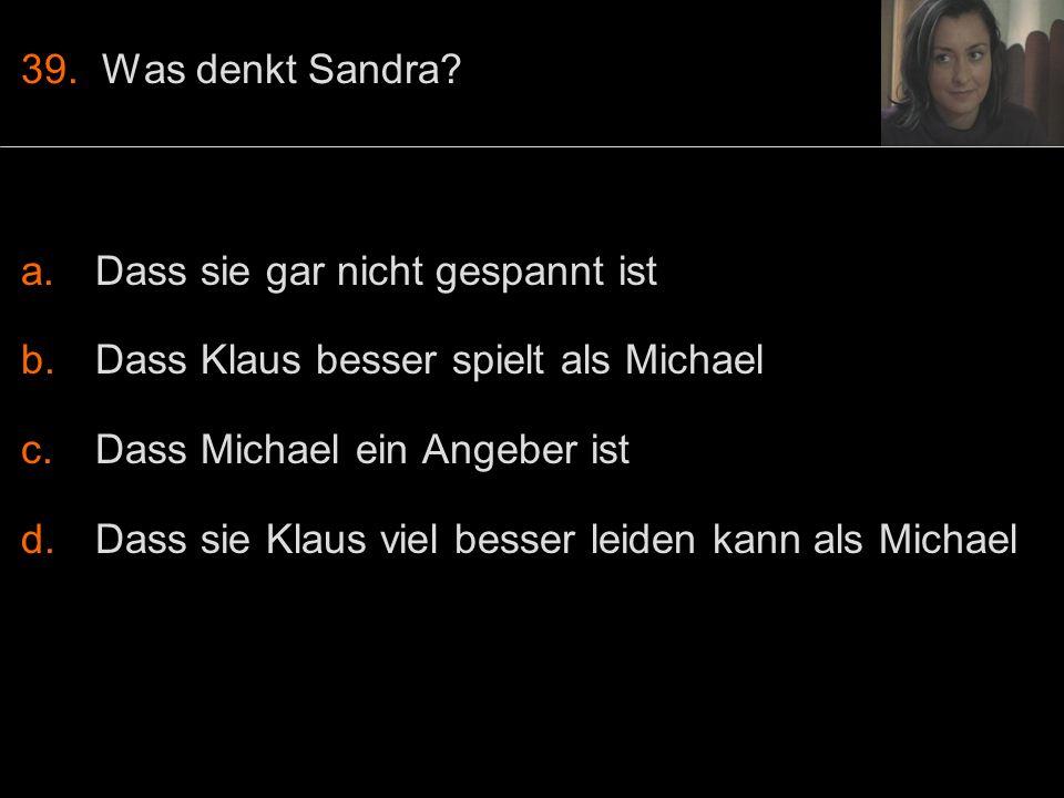 39. Was denkt Sandra.