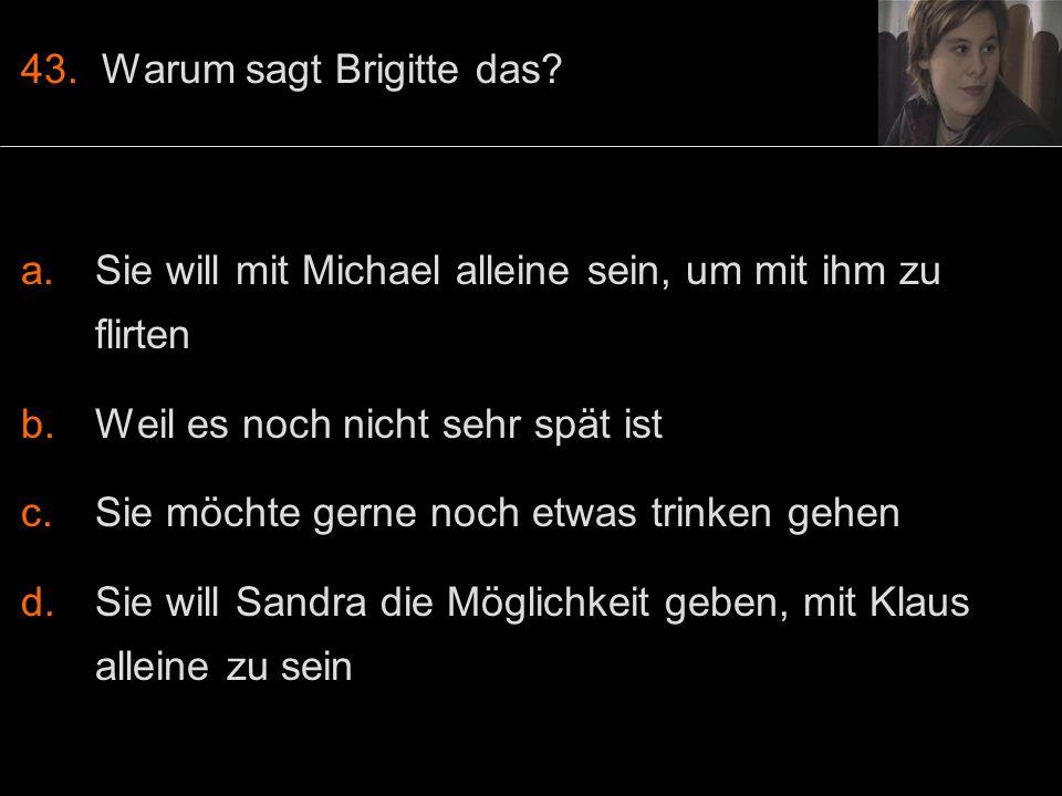 43. Warum sagt Brigitte das.