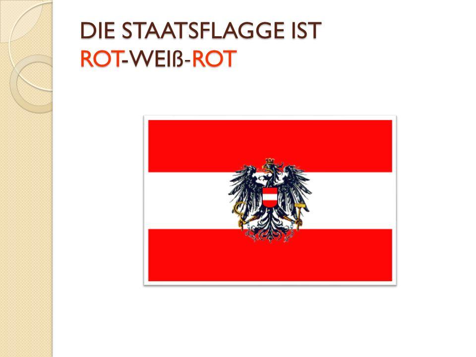 DIE STAATSFLAGGE IST ROT-WEIß-ROT