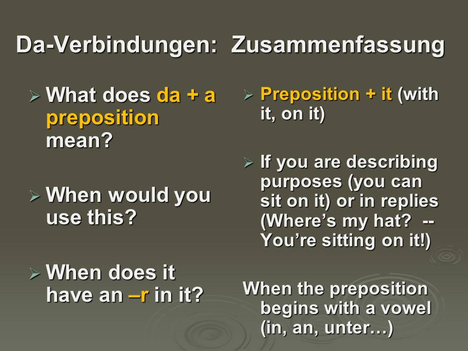 Da-Verbindungen: Zusammenfassung  What does da + a preposition mean.