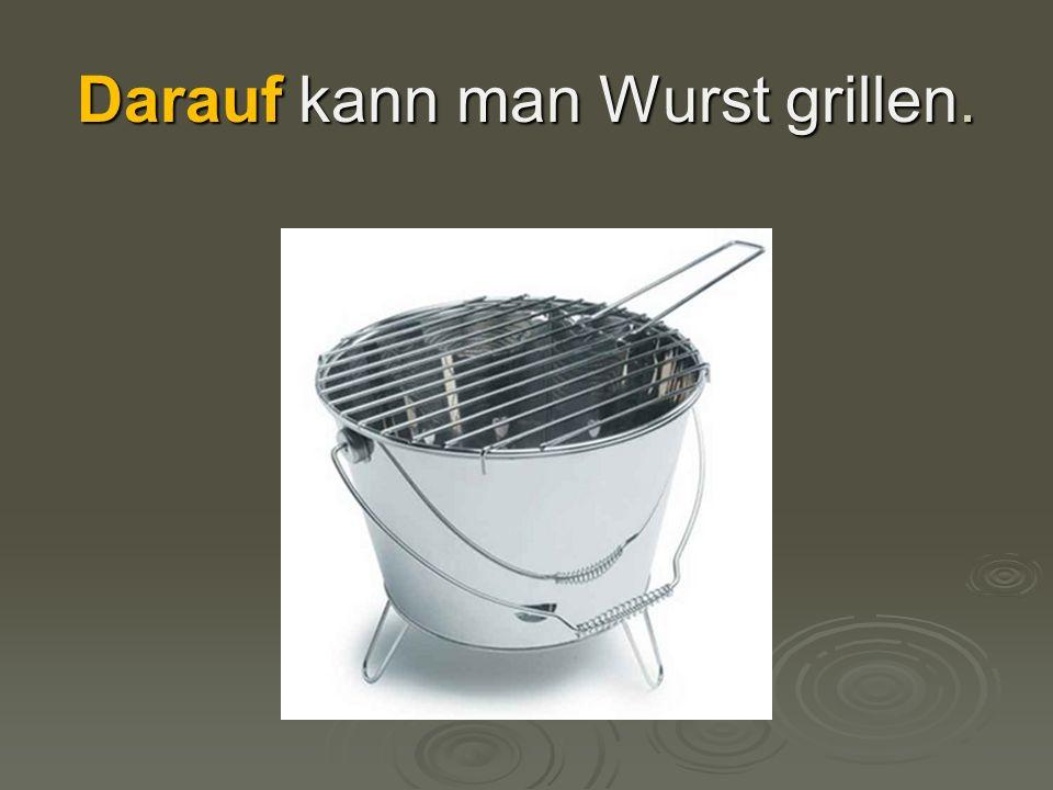 Darauf kann man Wurst grillen.