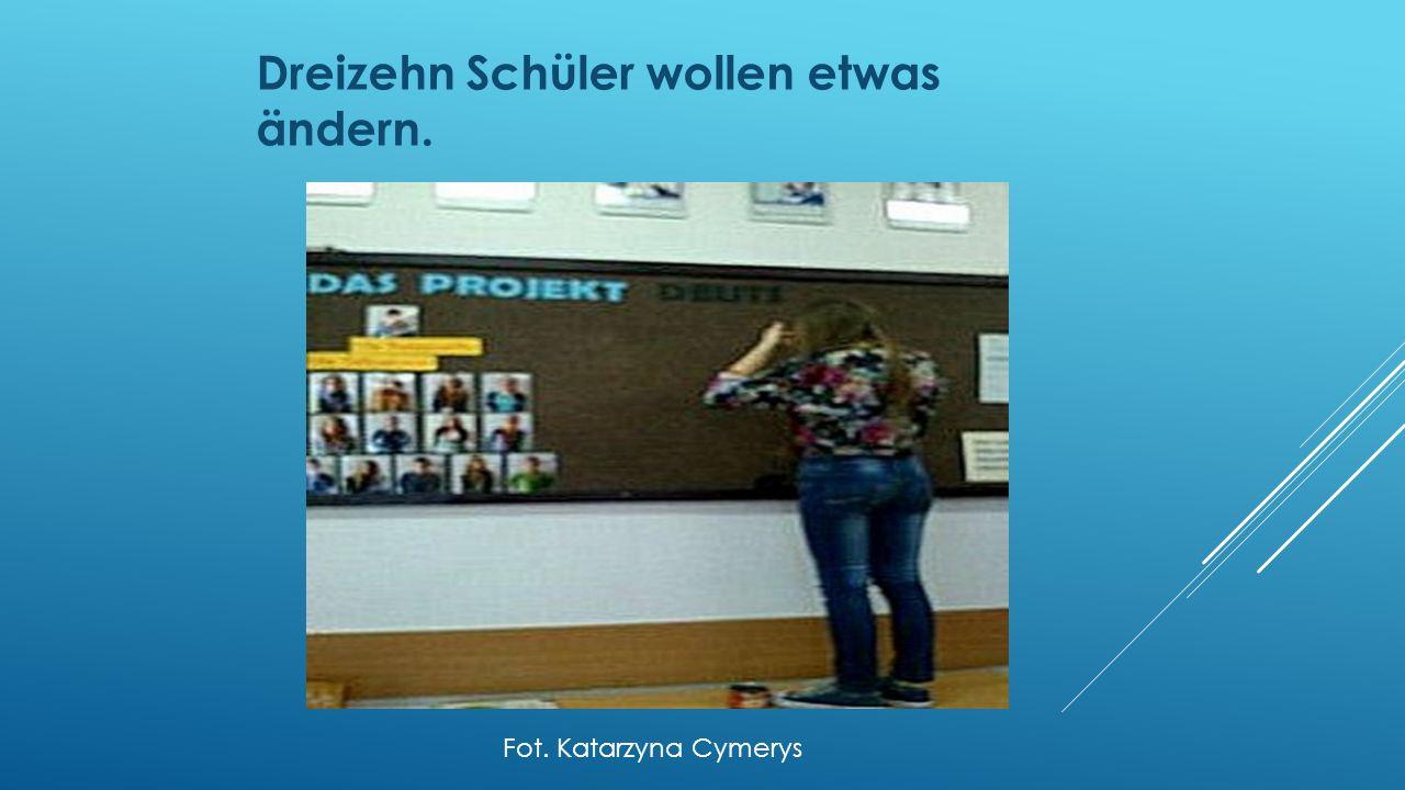 Dreizehn Schüler wollen etwas ändern. Fot. Katarzyna Cymerys