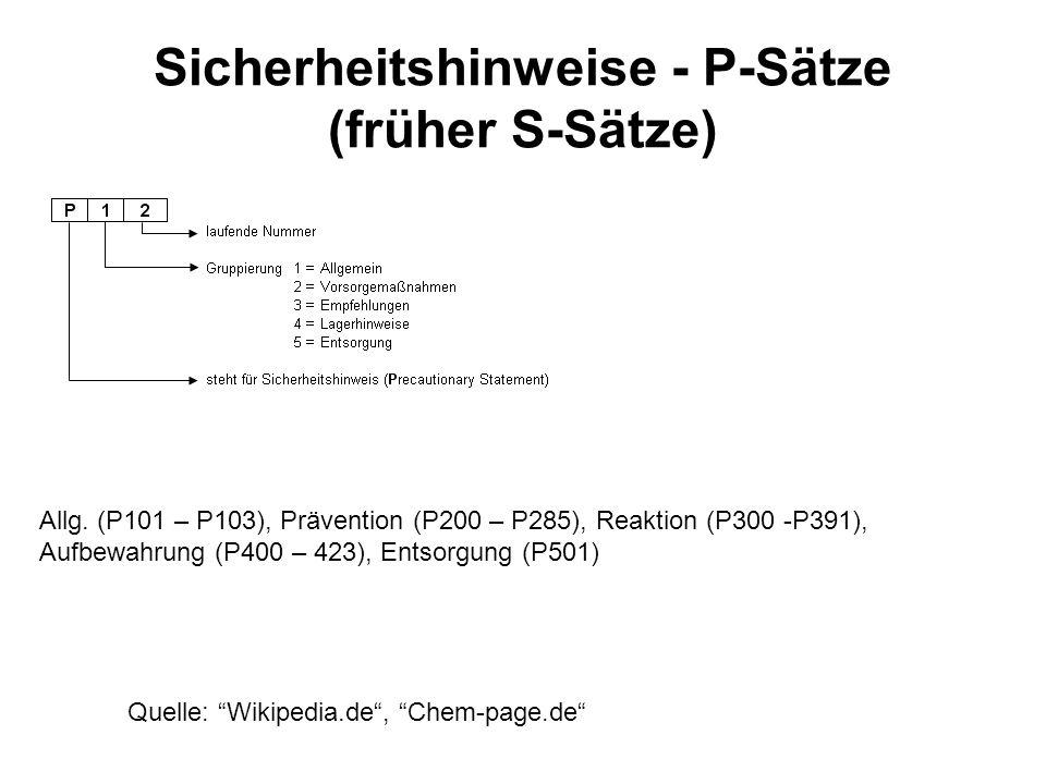 Sicherheitshinweise - P-Sätze (früher S-Sätze) Allg. (P101 – P103), Prävention (P200 – P285), Reaktion (P300 -P391), Aufbewahrung (P400 – 423), Entsor