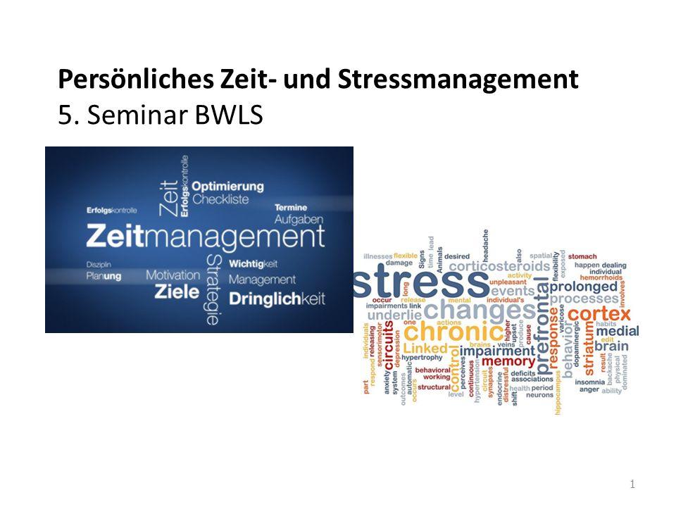 1 Persönliches Zeit- und Stressmanagement 5. Seminar BWLS