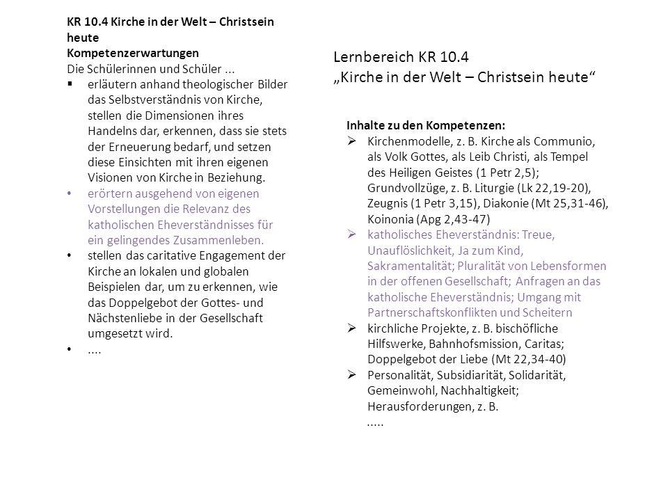 KR 10.4 Kirche in der Welt – Christsein heute Kompetenzerwartungen Die Schülerinnen und Schüler...