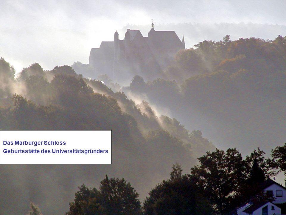 Das Marburger Schloss Geburtsstätte des Universitätsgründers