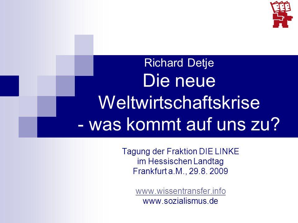 Richard Detje Die neue Weltwirtschaftskrise - was kommt auf uns zu.
