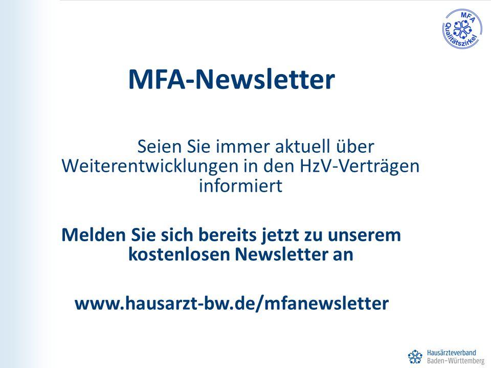 28 MFA-Newsletter Seien Sie immer aktuell über Weiterentwicklungen in den HzV-Verträgen informiert Melden Sie sich bereits jetzt zu unserem kostenlosen Newsletter an www.hausarzt-bw.de/mfanewsletter