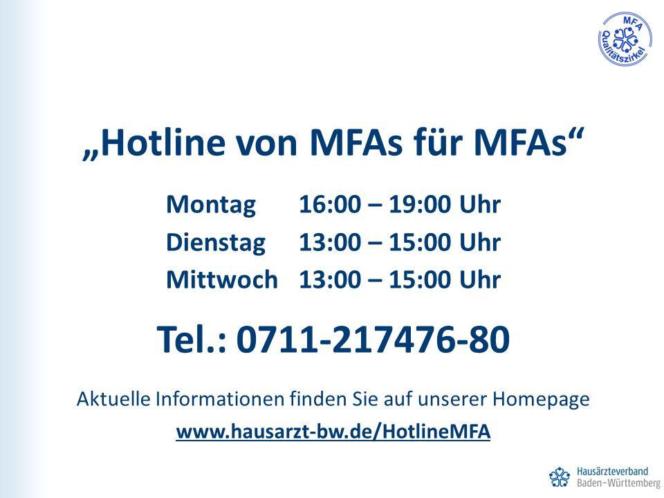 """""""Hotline von MFAs für MFAs Montag16:00 – 19:00 Uhr Dienstag 13:00 – 15:00 Uhr Mittwoch13:00 – 15:00 Uhr Tel.: 0711-217476-80 Aktuelle Informationen finden Sie auf unserer Homepage www.hausarzt-bw.de/HotlineMFA"""