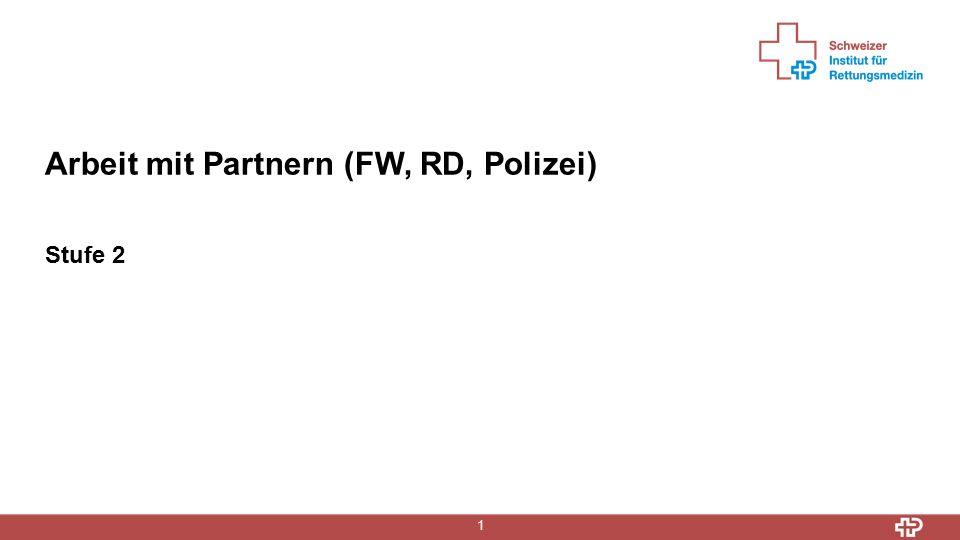 1 Stufe 2 Arbeit mit Partnern (FW, RD, Polizei)
