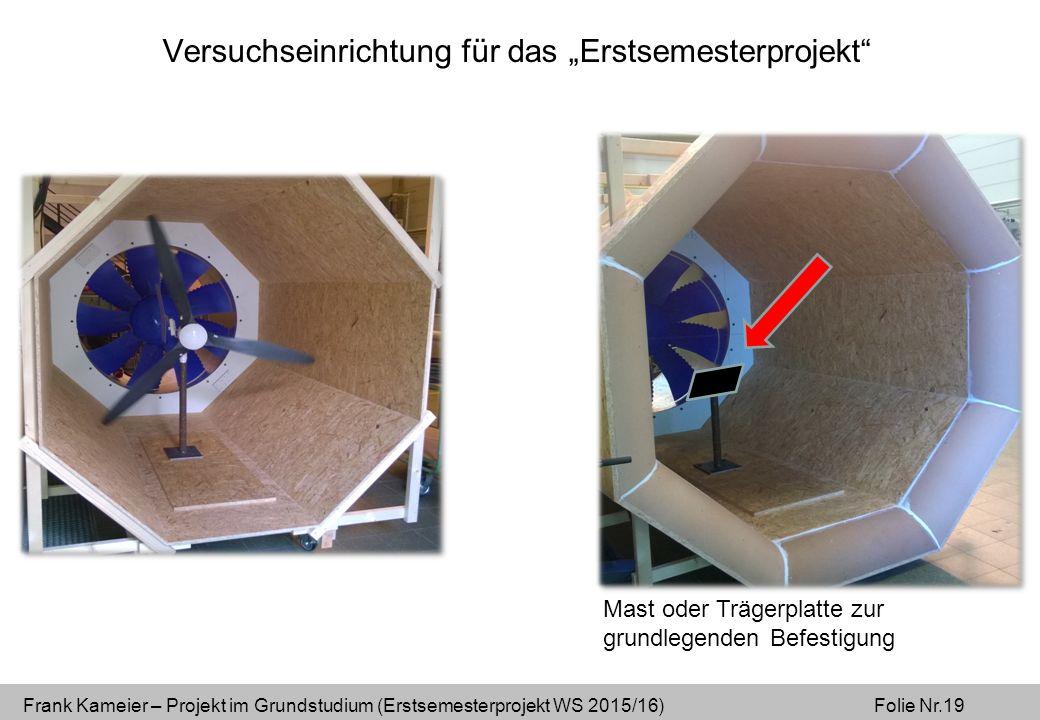 """Frank Kameier – Projekt im Grundstudium (Erstsemesterprojekt WS 2015/16) Folie Nr.19 Versuchseinrichtung für das """"Erstsemesterprojekt Mast oder Trägerplatte zur grundlegenden Befestigung"""
