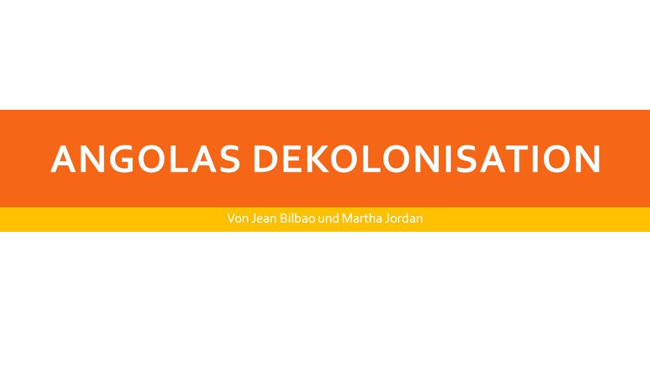 ANGOLAS DEKOLONISATION Von Jean Bilbao und Martha Jordan