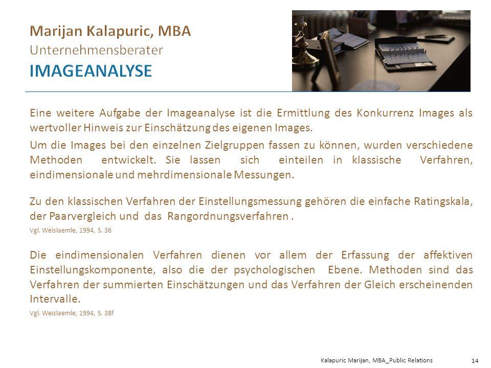 Eine weitere Aufgabe der Imageanalyse ist die Ermittlung des Konkurrenz Images als wertvoller Hinweis zur Einschätzung des eigenen Images.
