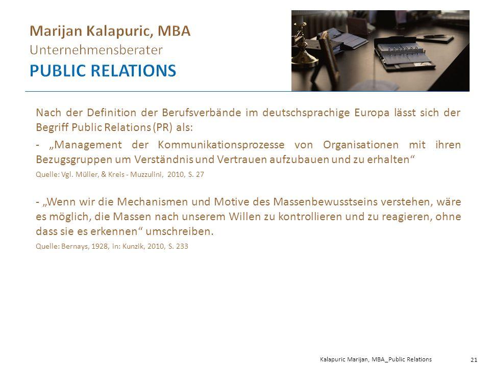 """Nach der Definition der Berufsverbände im deutschsprachige Europa lässt sich der Begriff Public Relations (PR) als: - """"Management der Kommunikationsprozesse von Organisationen mit ihren Bezugsgruppen um Verständnis und Vertrauen aufzubauen und zu erhalten Quelle: Vgl."""